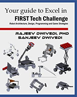 Your Guide to excel in FIRST Tech Challenge: Robot Architecture, Design, Programming and Game Strategies