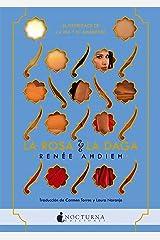 La rosa y la daga (La ira y el amanecer nº 2) (Spanish Edition) Kindle Edition