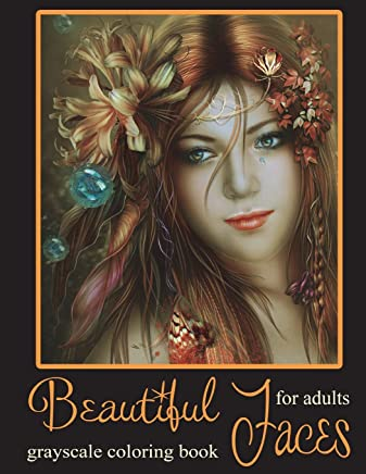 Beautiful Faces: Grayscale Coloring Book for Adults and Teens