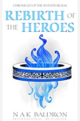 Rebirth of the Heroes (Chronicles of the Seventh Realm Book 3) Kindle Edition