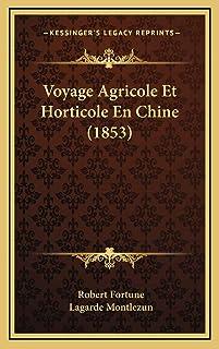 Voyage Agricole Et Horticole En Chine (1853)