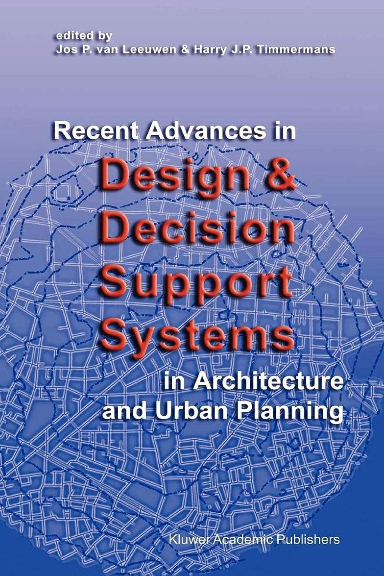 それに応じてコーヒーラショナルRecent Advances in Design and Decision Support Systems in Architecture and Urban Planning