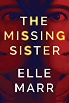 Cover image of The Missing Sister by Elle Marr