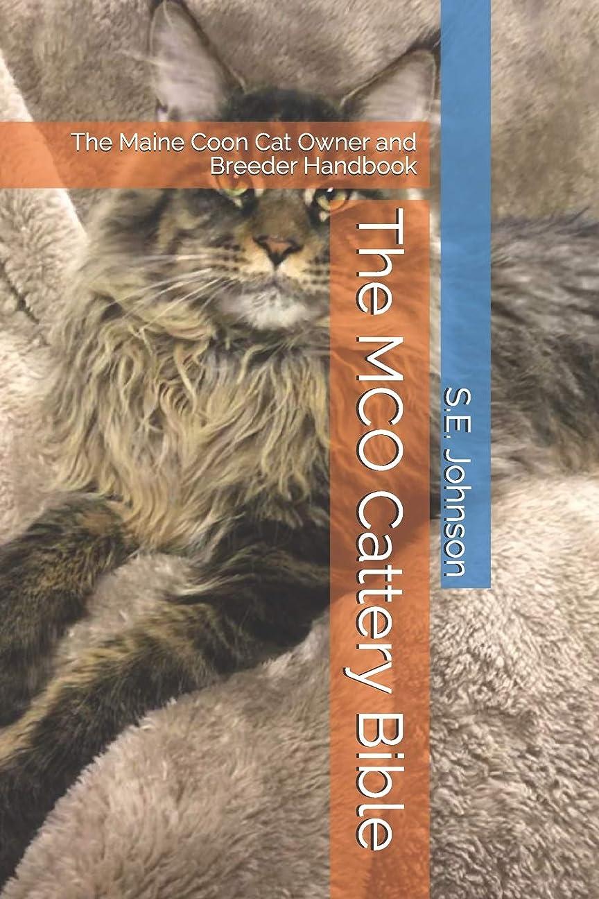 地下鉄今キャンセルThe MCO Cattery Bible: The Maine Coon Cat Owner and Breeder Handbook