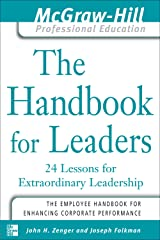 The Handbook for Leaders: 24 Lessons for Extraordinary Leaders (The McGraw-Hill Professional Education Series) Kindle Edition