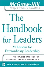 The Handbook for Leaders: 24 Lessons for Extraordinary Leaders (The McGraw-Hill Professional Education Series)
