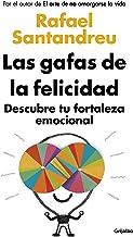 Las gafas de la felicidad: Descubre tu fortaleza emocional (Divulgación)
