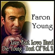 Live Fast Love Hard Die Young - Best Of Vol. 2