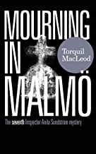 MOURNING IN MALMÖ: THE SEVENTH INSPECTOR ANITA SUNDSTRÖM MYSTERY (THE MALMÖ MYSTERIES Book 7) (English Edition)