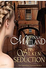 His Silken Seduction: A brotherhood of spies in Napoleonic France (The Aikenhead Honours Book 4) Kindle Edition