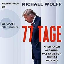77 Tage: Amerika am Abgrund - Das Ende von Trumps Amtszeit