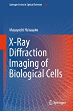 X-Ray Diffraction Imaging of Biological Cells (Springer Series in Optical Sciences Book 210)