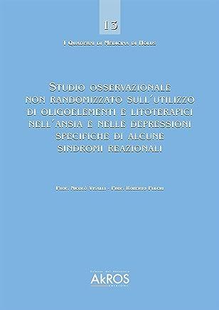 Studio osservazionale non randomizzato sull'utilizzo di oligoelementi e litoterapici nell'ansia e nelle depressioni specifiche di alcune sindromi reazionali