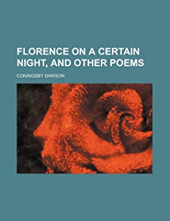 Florence on a Certain Night, and Other Poems