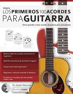Los primeros 100 acordes para guitarra: Cómo aprender y tocar acordes de guitarra para principiantes (Spanish Edition)