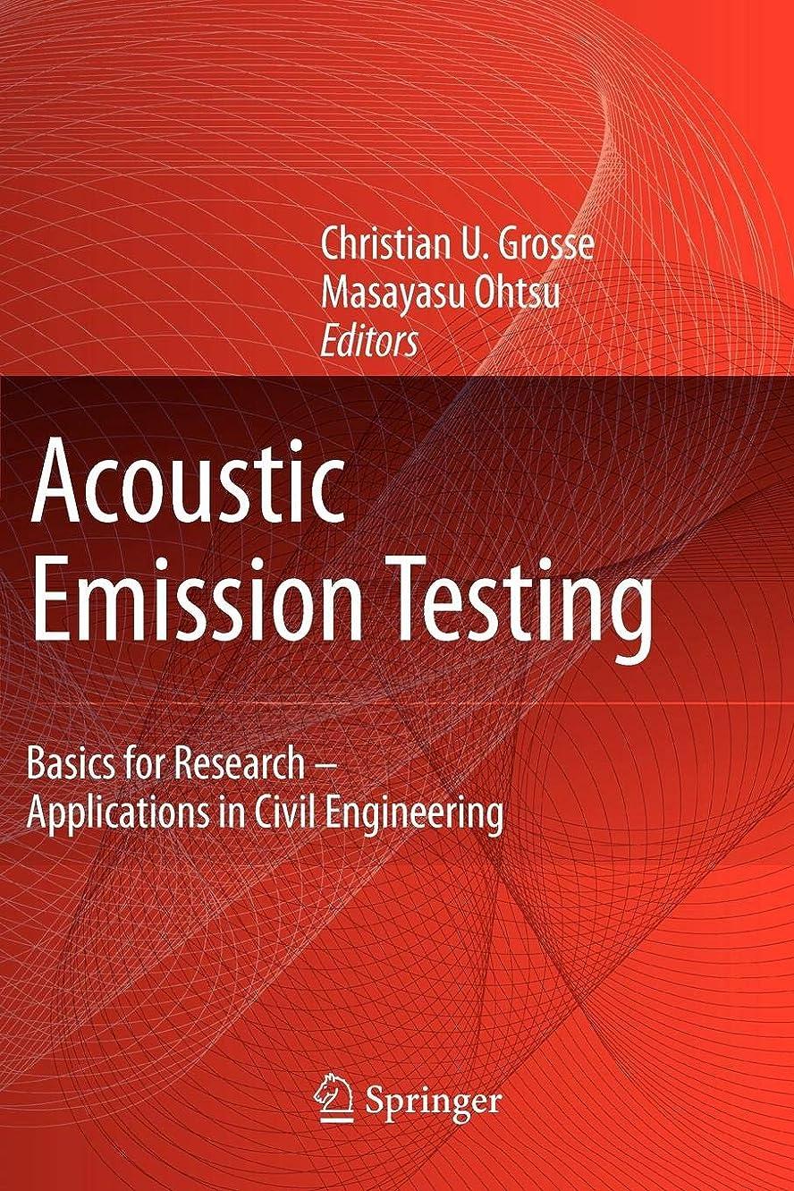 無意味研究所低下Acoustic Emission Testing: Basics for Research - Applications in Civil Engineering