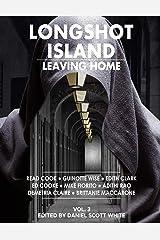 Leaving Home: Longshot Island (Volume 3) Paperback