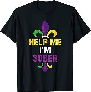 Help Me I'm Sober Mardi Gras Tshirt Funny Mardi Gras Shirt
