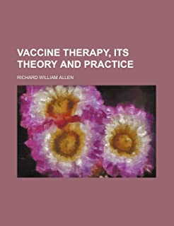 Vaccine Therapy, Its Theory and Practice