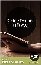 Best going deeper in prayer bible study Reviews