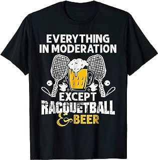 Racquetball T-Shirt Funny Racquetball Beer Moderation
