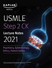 USMLE Step 2 CK Lecture Notes 2021: Psychiatry, Epidemiology, Ethics, Patient Safety (Kaplan Test Prep)
