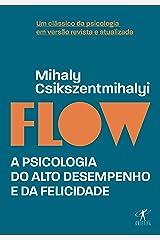 Flow (Edição revista e atualizada): A psicologia do alto desempenho e da felicidade eBook Kindle