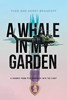 A Whale in My Garden: A Journey from PTSD Darkness into the Light