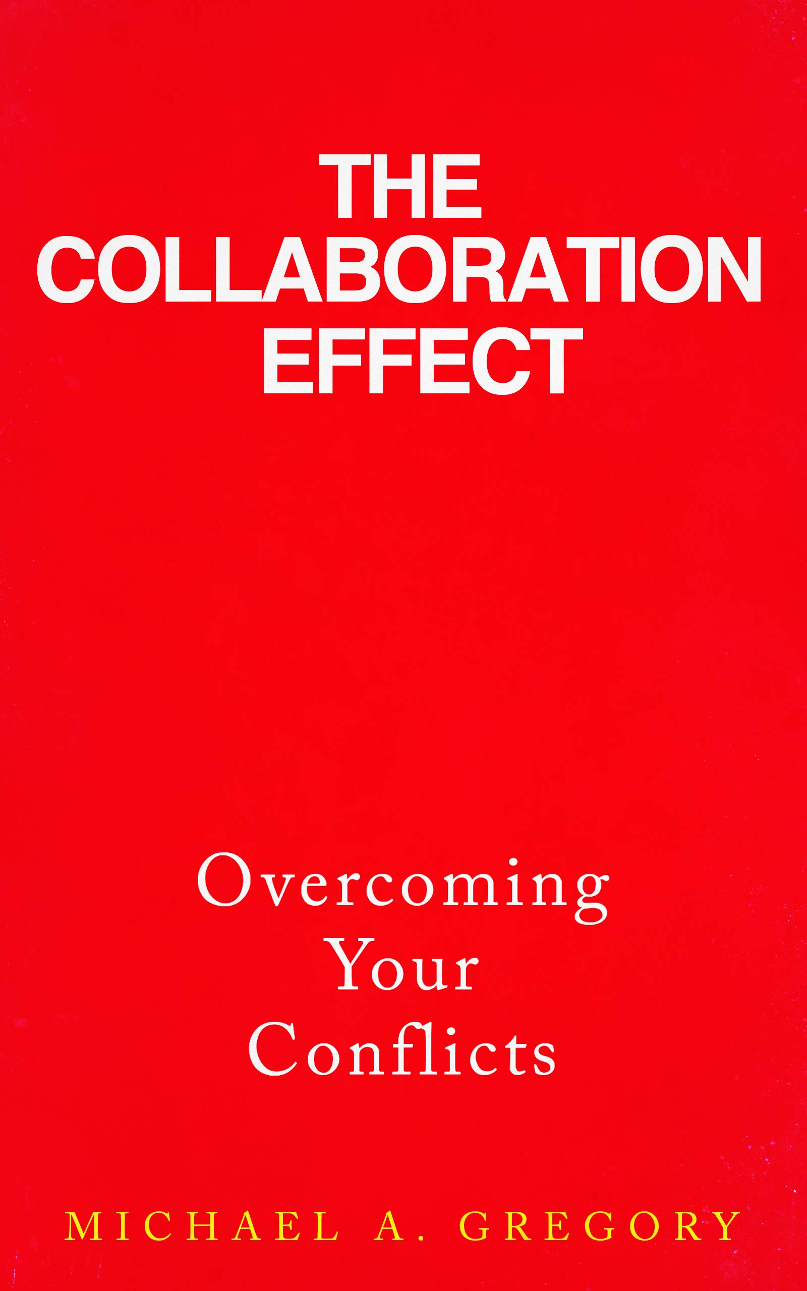 The Collaboration Effect: Overcoming Conflict with Collaboration