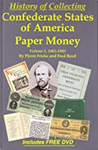 History of Collecting Confederate States of America Paper Money, vol 1, 1865-1945 (Volume 1, 1865-1945)