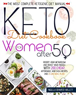 Keto Diet Cookbook for Women After 50: The Most Complete Ketogenic Diet Manual Reboot Your Metabolism And Boost Your Energ...