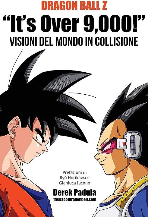 """Dragon ball z """"it's over 9,000!"""" visioni del mondo in collisione (italiano) copertina flessibile 978-1943149384"""
