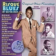 Risque Blues - My Big Ten Inch