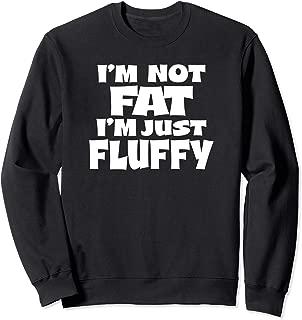 Funny I'm Not Fat I'm Just Fluffy Confidence Sweatshirt