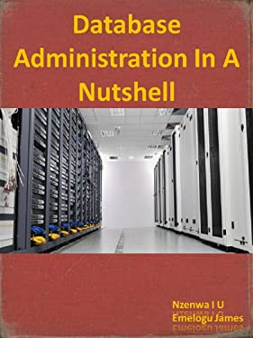 Database Administration In A Nutshell: A Primer Course