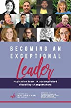 Becoming an Exceptional Leader: Inspiration from 14 Accomplished Disability Changemakers