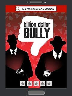 Billion Dollar Bully