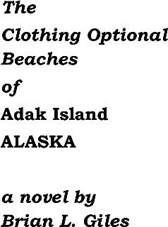 The Clothing Optional Beaches of Adak Island ALASKA
