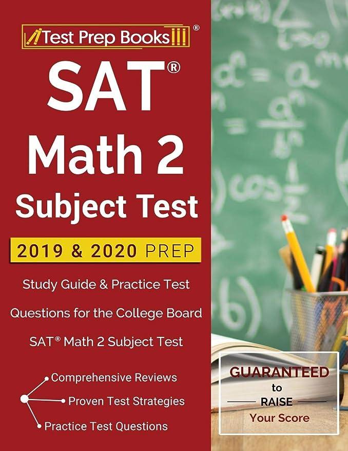 中性賞賛する寄託SAT Math 2 Subject Test 2019 & 2020 Prep: Study Guide & Practice Test Questions for the College Board SAT Math 2 Subject Test