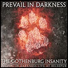The Gothenburg Insanity - Prevail in Darkness Live at Belsepub [Explicit]