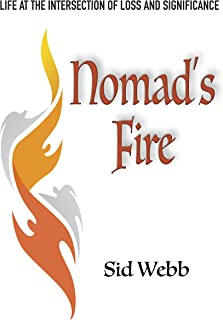 Nomad's Fire: Life at the Intersection of Loss and Significance