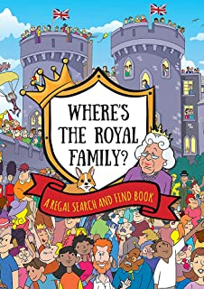 Where's the Royal Family? A Regal Search and Find Book