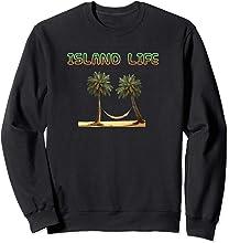 Island Life Sweatshirt Cool Sweatshirt