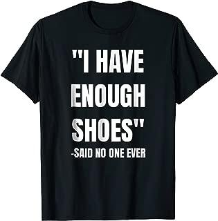 I have enough shoes said no one ever shirt