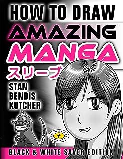 How to Draw Amazing Manga - Black & White Saver Edition (Comics & Manga Workbook)