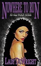 Nowhere to Run: An Alli Wendy Affair (Book 1)