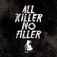 All Killer No Filler [Explicit]