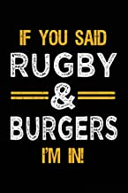If You Said Rugby & Burgers I'm In: Blank Lined Notebook Journal