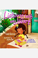 Listening with My Heart: A story of kindness and self-compassion Kindle Edition