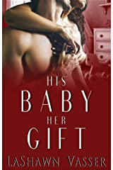 His Baby Her Gift: The Slow Burn Duology 2 Kindle Edition